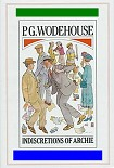 Читать книгу P G Wodehouse - Indiscretions Of Archie