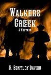 Читать книгу Walkers Creek - A Western