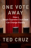 Читать книгу One Vote Away: How a Single Supreme Court Seat Can Change History