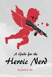 Читать книгу A Guide for the Heroic Nerd