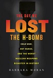 Читать книгу The Day We Lost the H-Bomb