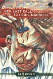 Читать книгу Her Last Call to Louis MacNeice
