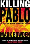 Читать книгу Killing Pablo: The Hunt for the World's Greatest Outlaw