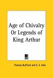 Читать книгу Age of Chivalry Or Legends of King Arthur