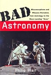 Читать книгу Bad Astronomy. Misconceptions and Misuses Revealed, from Astrology to the Moon Landing 'Hoax'