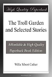 Читать книгу The Troll Garden and Selected Stories
