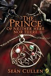 Читать книгу The Prince of Neither Here Nor There