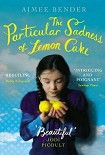Читать книгу The Particular Sadness of Lemon Cake