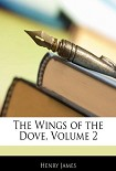 Читать книгу The Wings of the Dove, Volume 2