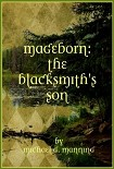 Читать книгу Mageborn: The Blacksmith's Son