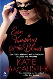 Читать книгу Even The Vampires Get The Blues