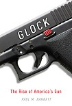 Читать книгу Glock: The Rise of America's Gun