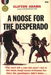 Читать книгу A Noose for the Desperado