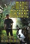 Читать книгу The Mad and the MacAbre