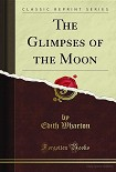 Читать книгу The Glimpses of the Moon