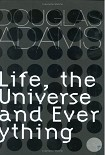 Читать книгу Life, the Universe and Everything