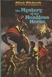 Читать книгу The Mystery of the Headless Horse