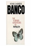 Читать книгу Banco: the Further Adventures of Papillon