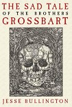 Читать книгу The Sad Tale of the Brothers Grossbart