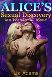 Читать книгу Alice's Sexual Discovery in a Wonderful World