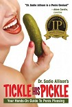 Читать книгу Tickle His Pickle: Your Hands-On Guide to Penis Pleasing
