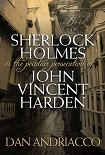 Читать книгу Sherlock Holmes in the Peculiar Persecution of John Vincent Harden