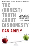 Читать книгу The (Honest) Truth About Dishonesty: How We Lie to Everyone – Especially Ourselves