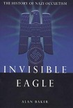 Читать книгу Invisible Eagle: The Hidden History of Nazi Occultism