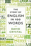 Читать книгу The Story of English in 100 Words