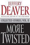 Читать книгу More Twisted: Collected Stories, Vol. II