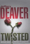 Читать книгу Twisted: The Collected Short Stories of Jeffery Deaver