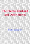 Читать книгу The Eternal Husband and Other Stories